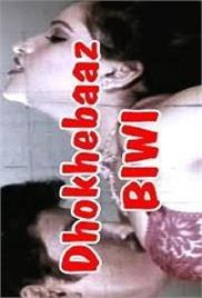 Dhokhebaaz Biwi Hot Movie