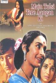 Main Tulsi Tere Aangan Ki (1978)